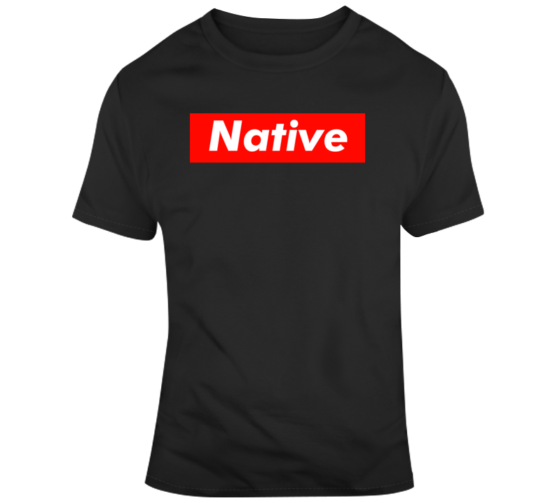 Native Home Town Parody  T Shirt