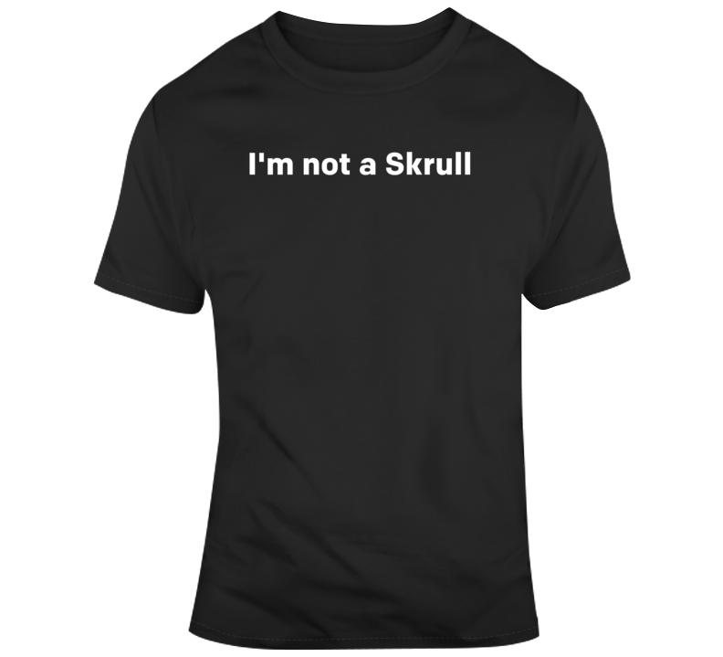 Captain Marvel I'm Not a Skrull Movie Fan  T Shirt