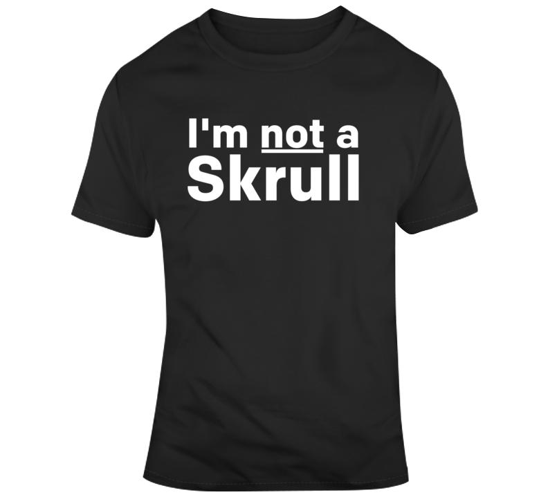 Captain Marvel I'm Not a Skrull Movie Fan v2 T Shirt