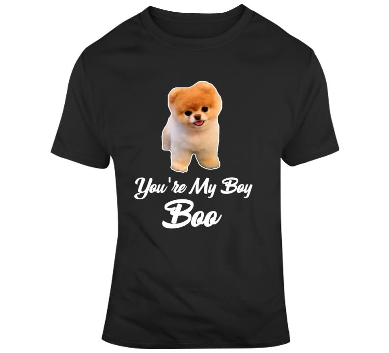 Boo The World's Cutest Dog You're My Boy Boo T Shirt