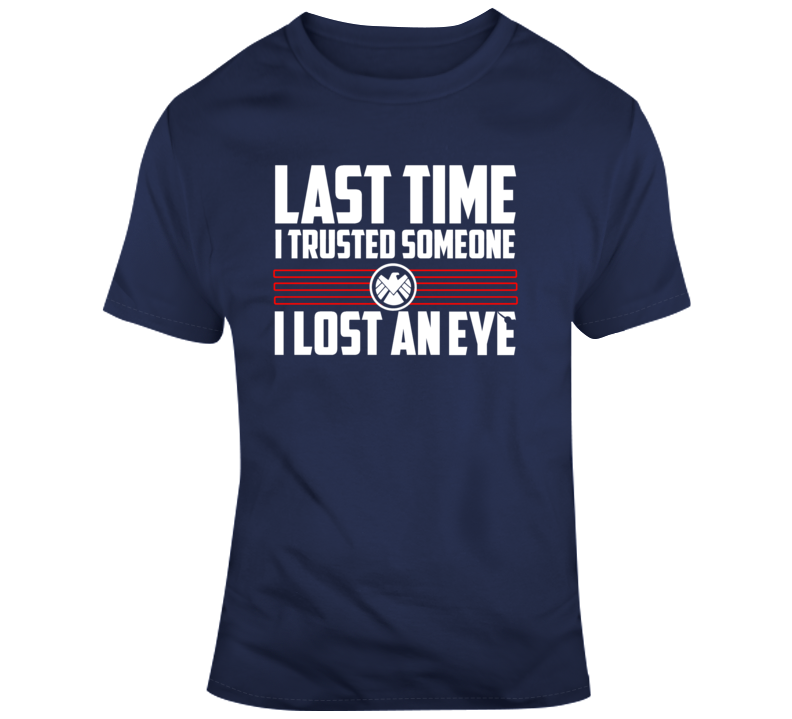 Nick Fury Last Time I Lost an eye Captain Marvel Winter Soldier Movie  T Shirt