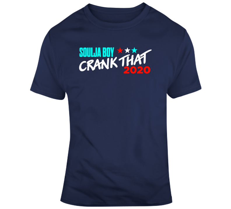 Funny Soulja Boy For President 2020 Crank That SNL T Shirt