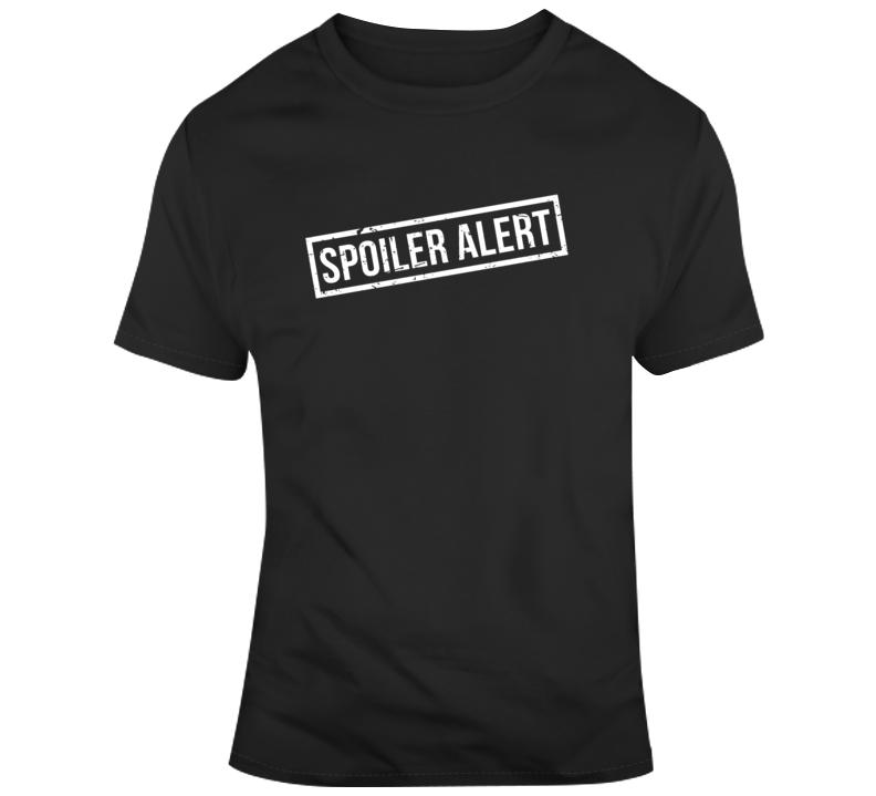 Spoiler Alert Funny Movie Fan  T Shirt