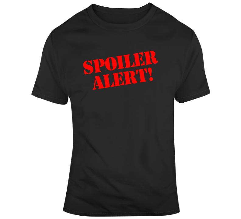 Spoiler Alert Funny Movie Fan v2 T Shirt