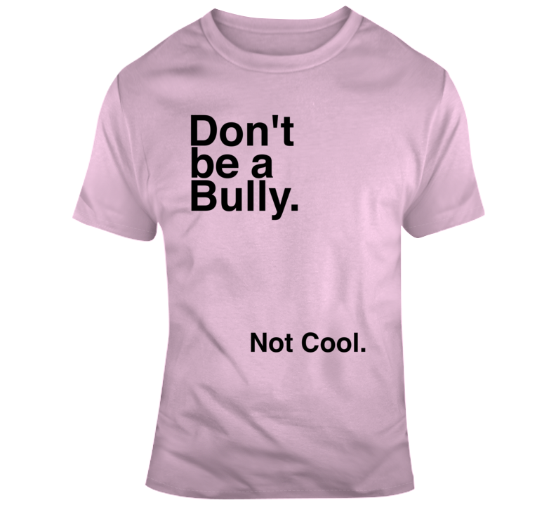Don't Be a Bully Stop Bullying Anti Bullying Pink  T Shirt