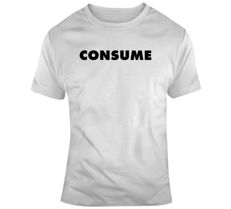 Retro 80's Movie They Live Consume Movie Fan v2 T Shirt