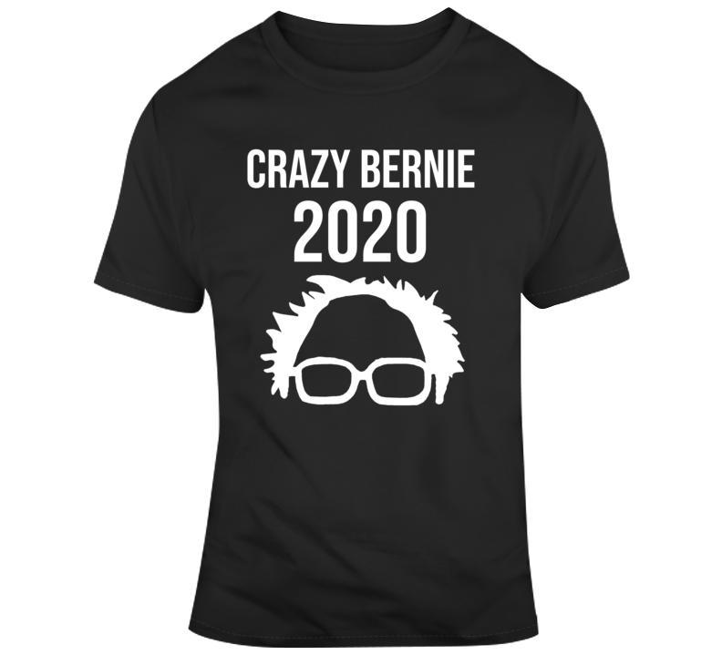 Crazy Bernie Sanders 2020 Funny Political v3 T Shirt
