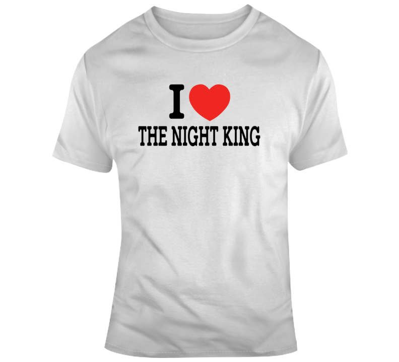 I Heart The Night King Game Of Thrones T Shirt