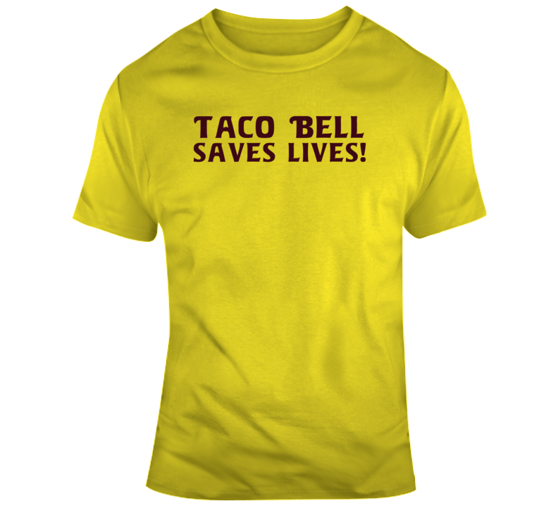 Taco Bells Saves Lives Funny Fan  T Shirt