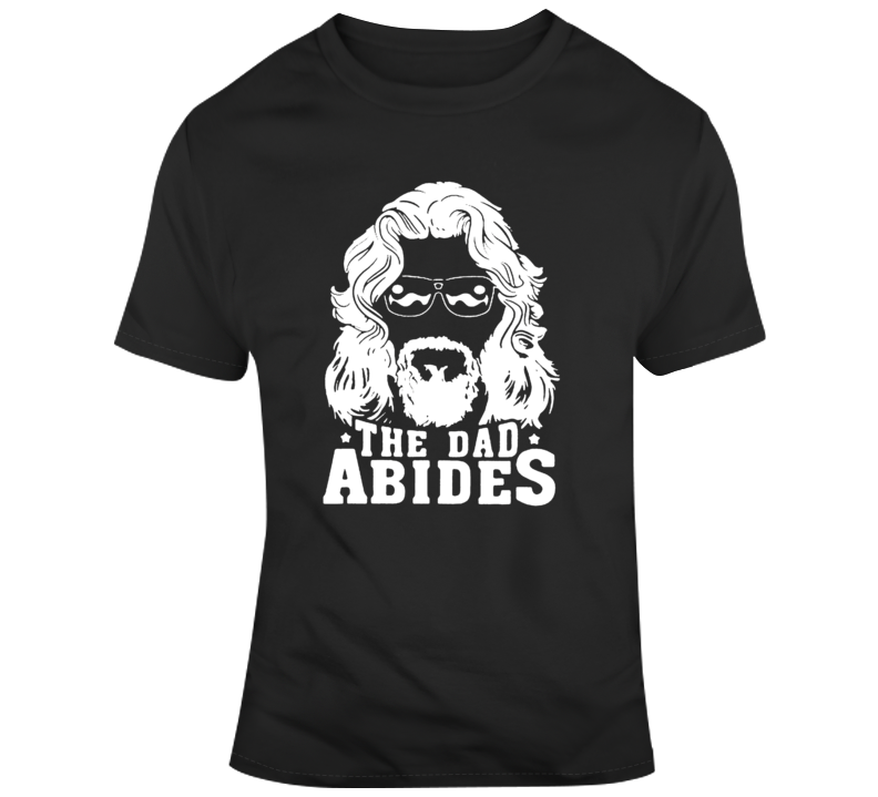 The Dad Abides Cool Movie Parody Father's Day T Shirt