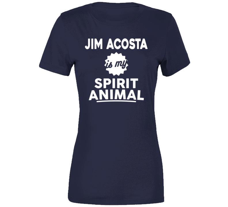 Jim Acosta Is My Spirit Animal  T Shirt