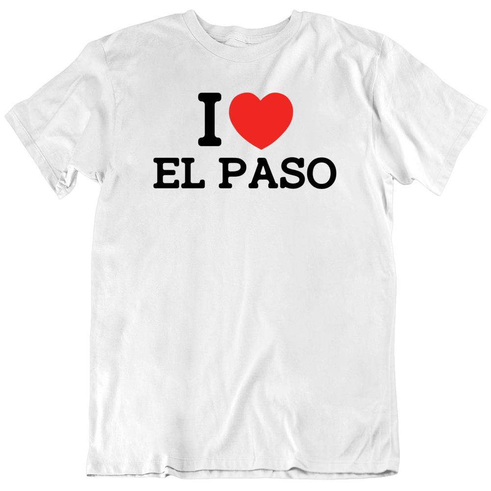 I Heart El Paso Texas T Shirt