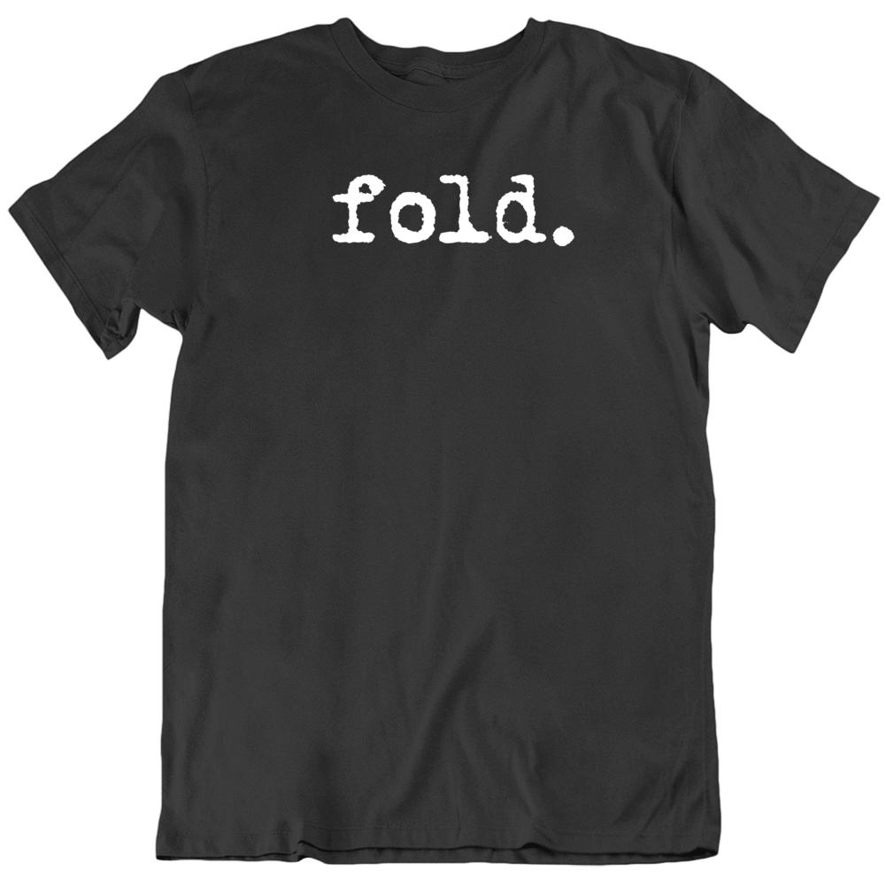 Fold Poker Fan   T Shirt