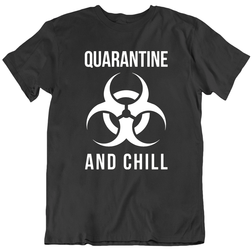 Quarantine and Chill Parody Covid 19 Corona Virus Social Distancing T Shirt