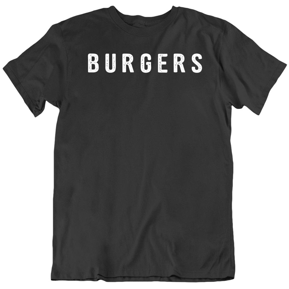 Funny Burger Humor Burger Lover  T Shirt