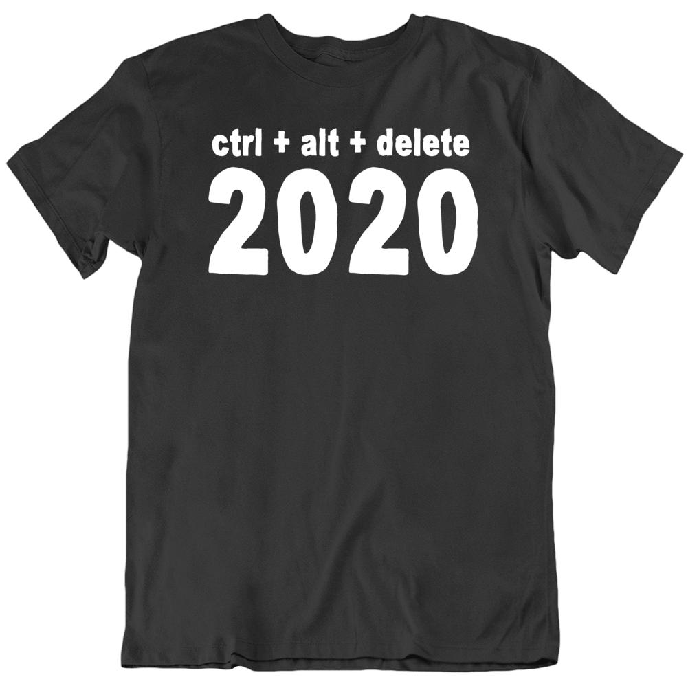 Ctrl Alt Delete 2020 Sucks Funny  v4 T Shirt