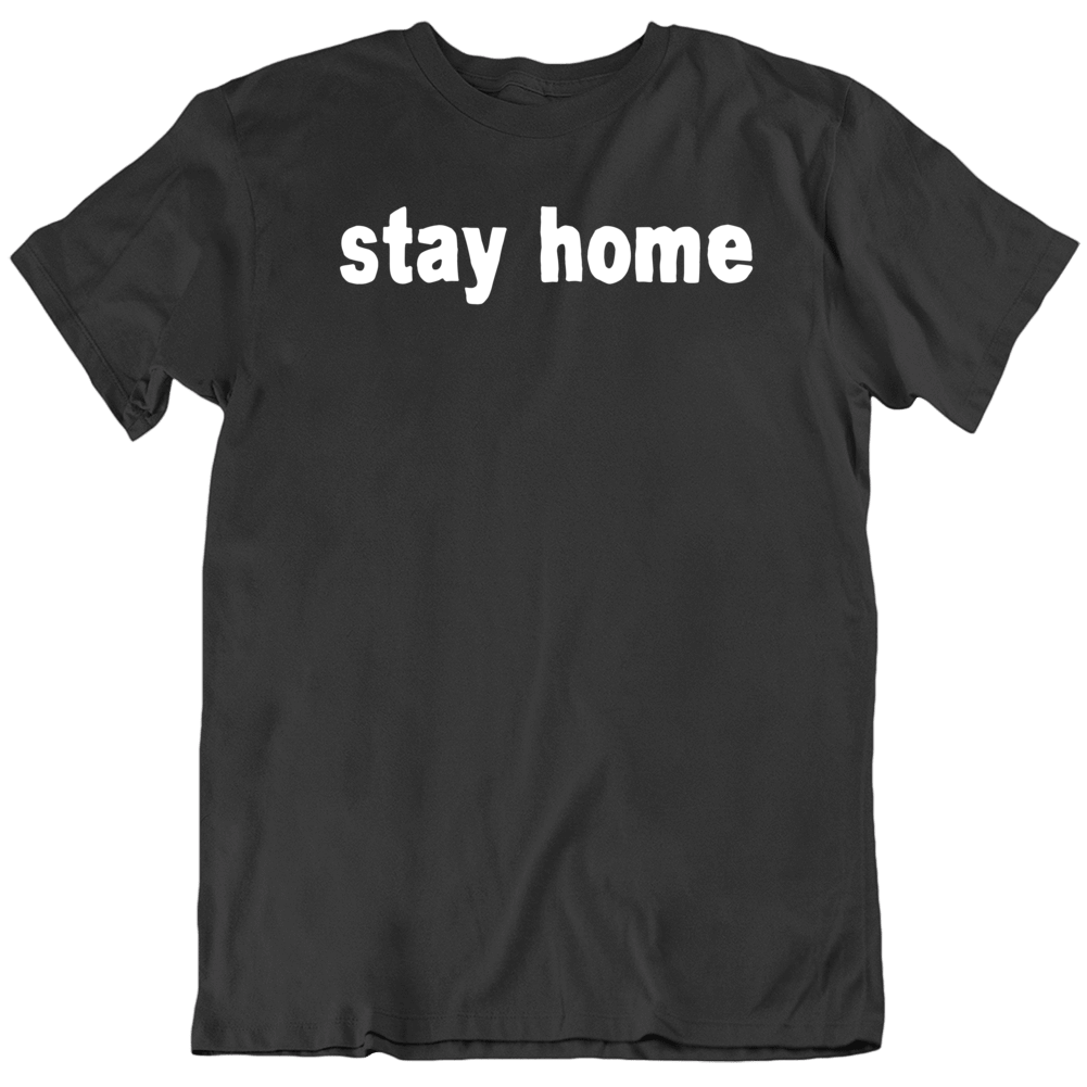 Stay Home Social Distancing  T Shirt