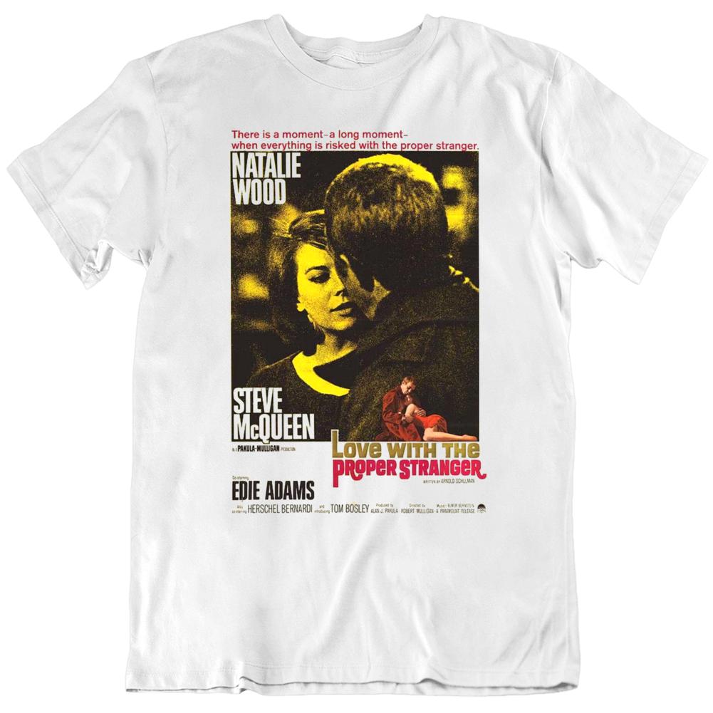 Love With The Proper Stranger 1964 Steve McQueen Movie Poster Fan T Shirt