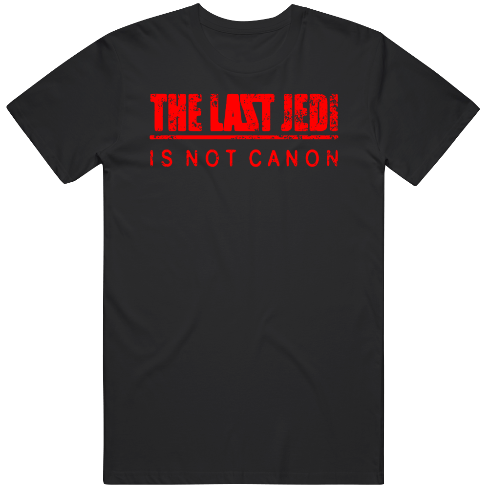 The Last Jedi Is Not Cannon Star wars Fan Distressed T Shirt