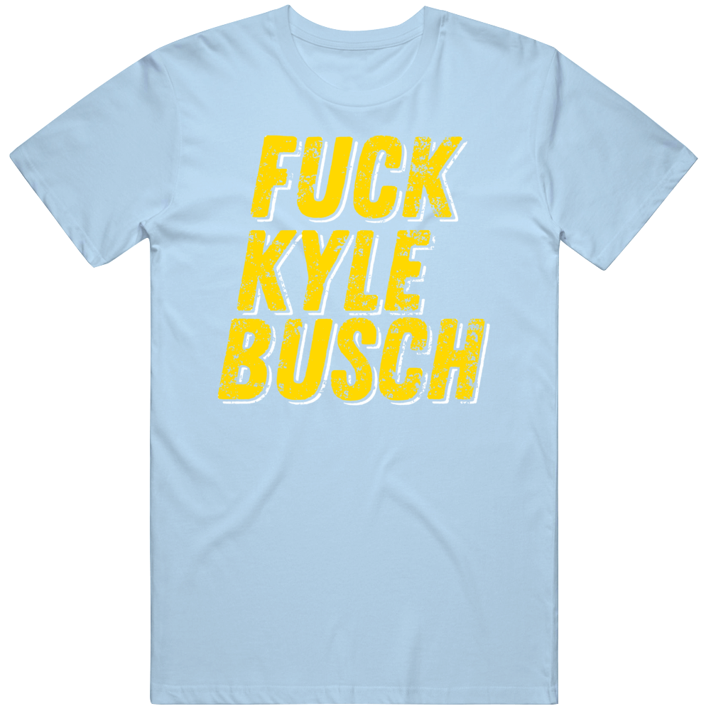 Funny F Kyle Busch Nascar Car Racing T Shirt