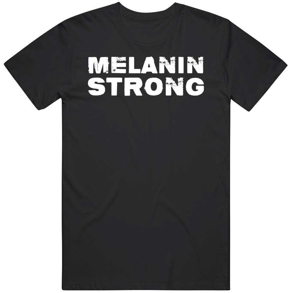 Melanin Strong  Black Lives Matter Distressed T Shirt