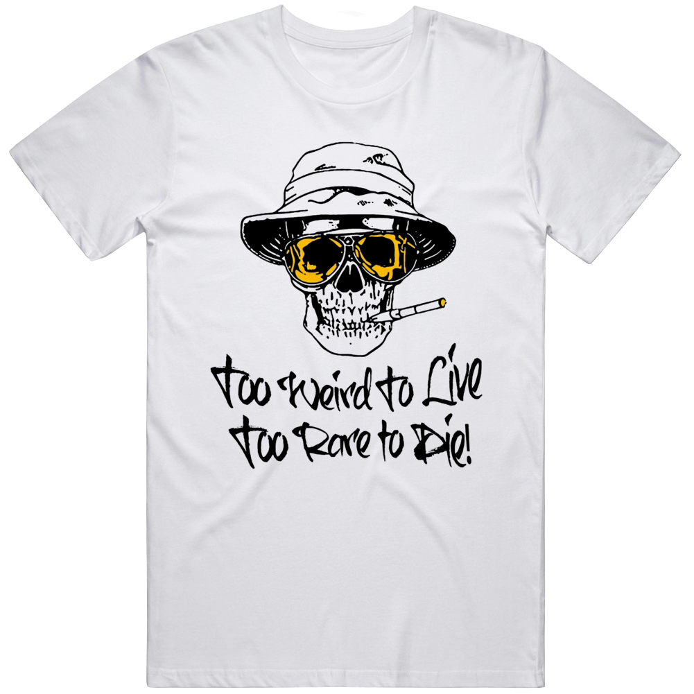 Hunter Thompson Too Weird To Live Rare Die Fear Loathing Las Vegas Gonzo Retro Vintage Journalist Trippy LSD T Shirt