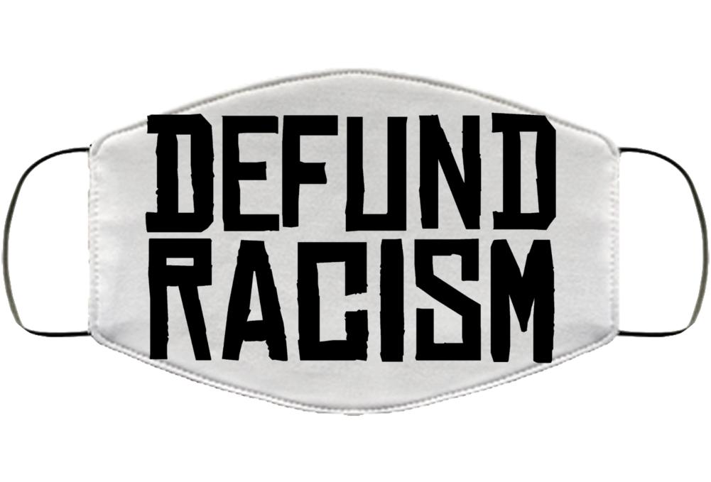 Defund Racism Black Lives Matter  Face Mask Cover
