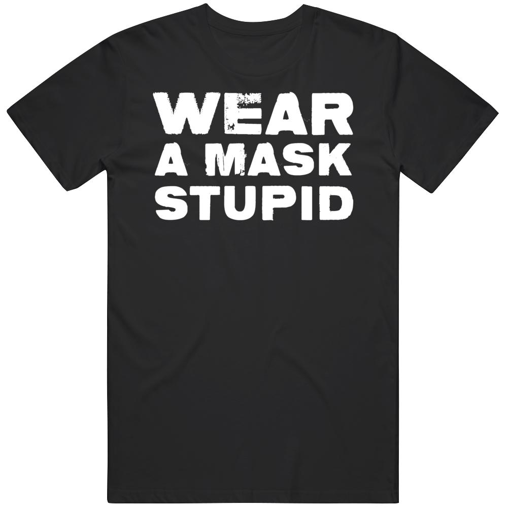 Wear A Mask Stupid Covid Corona Safety T Shirt