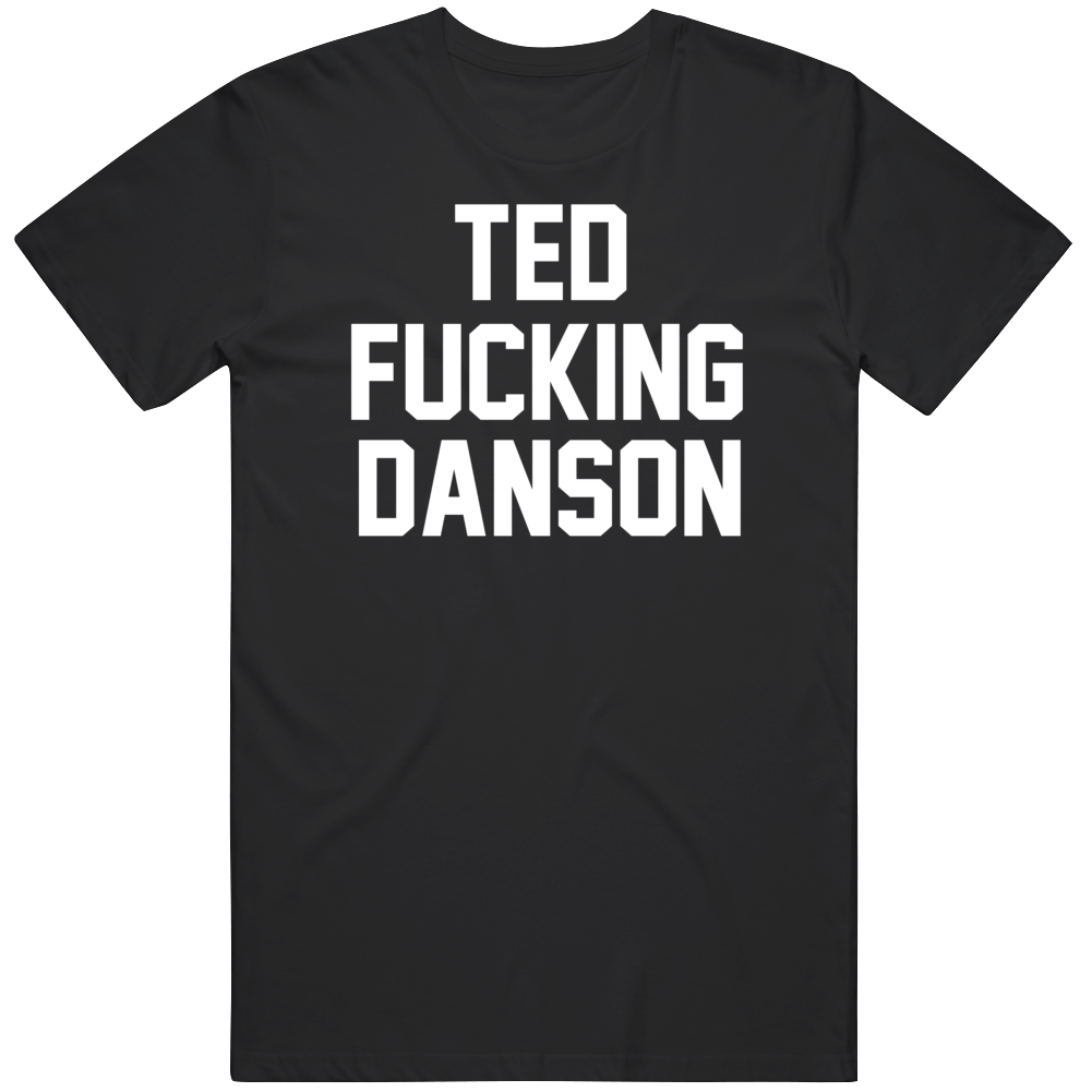 Funny Ted FN Danson TED Movie Fan  T Shirt