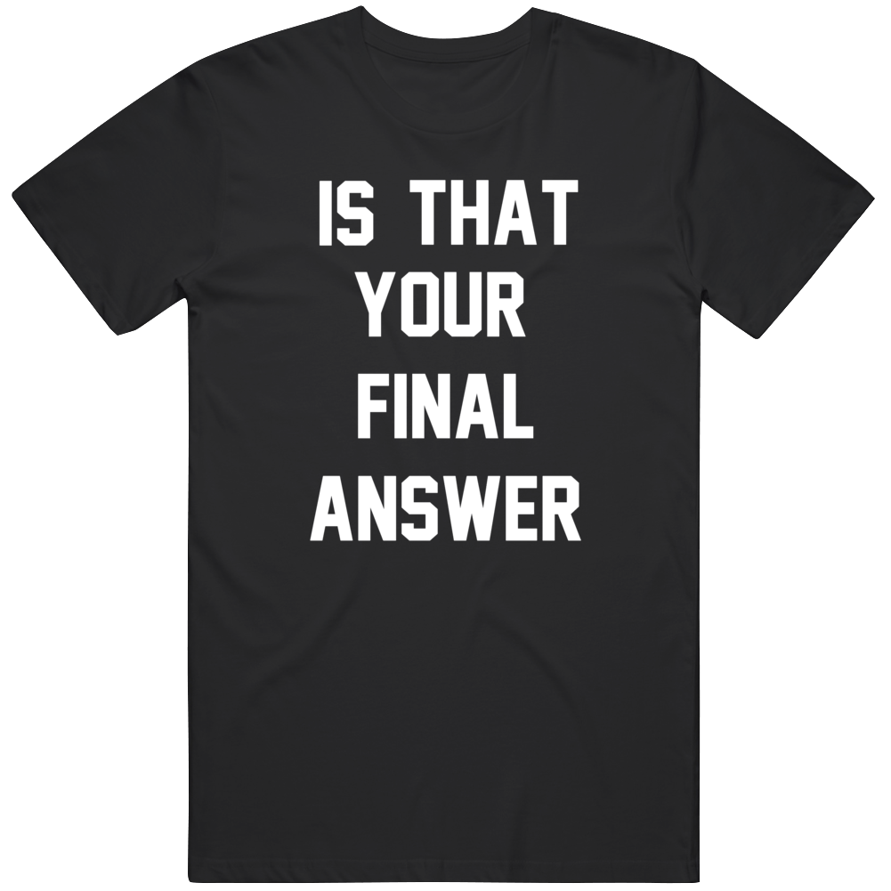 Is that Your Final Answer Regis Philbin Tribute  T Shirt