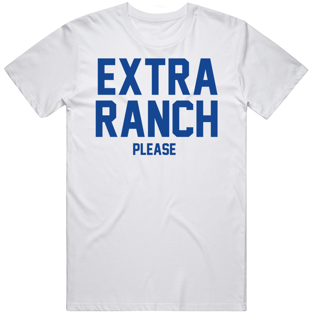 Funny Ranch Lovers Extra Ranch Please  T Shirt