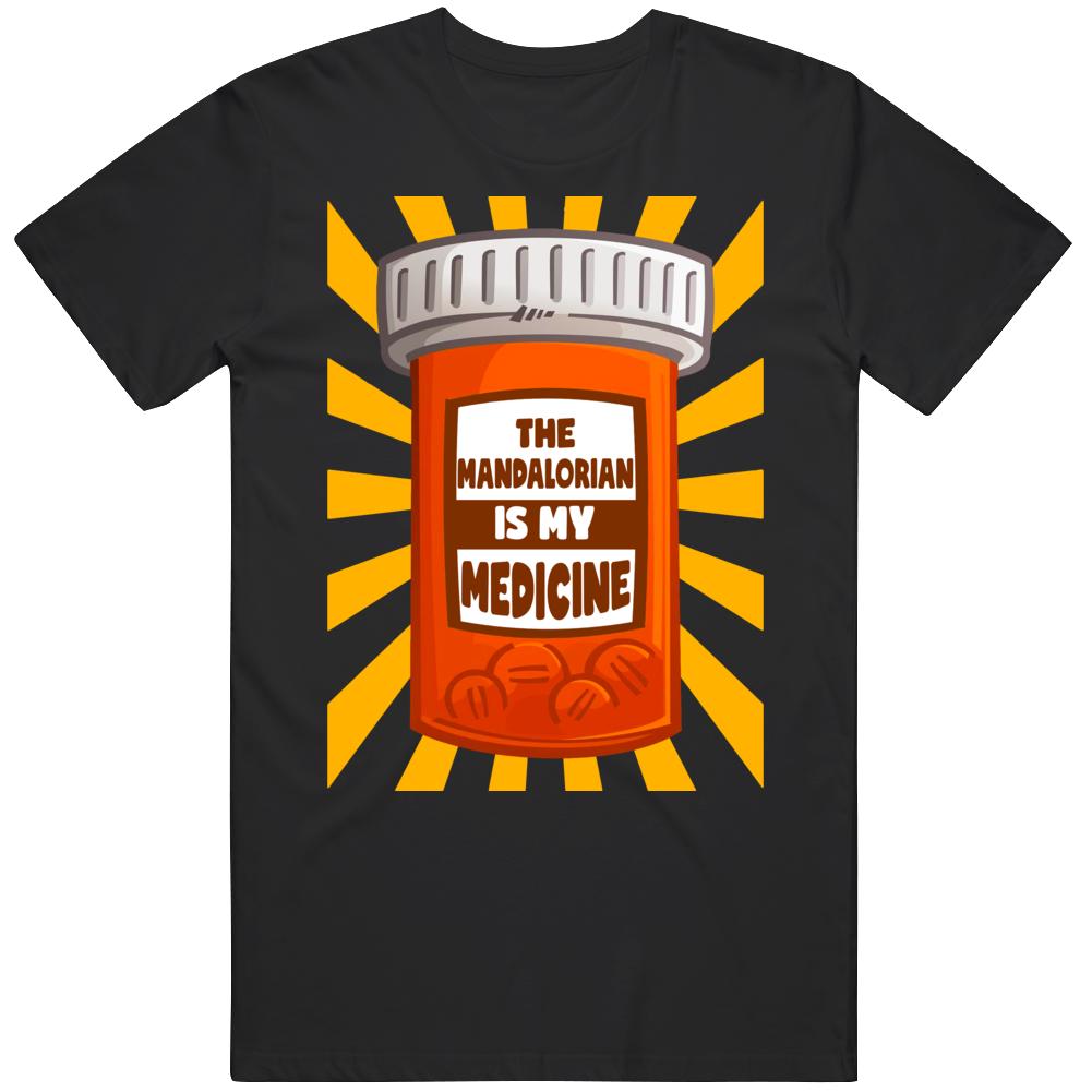 The Mandalorian Is My Medicine T Shirt