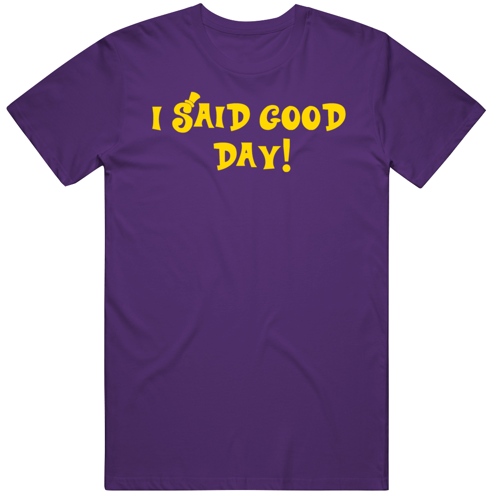 Willy Wonka and The Chocolate Factory I Said Good Day Movie Fan  T Shirt