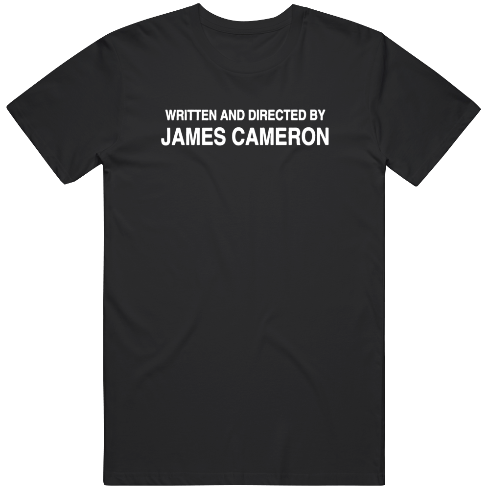 Directed By James Cameron Movie Fan T Shirt
