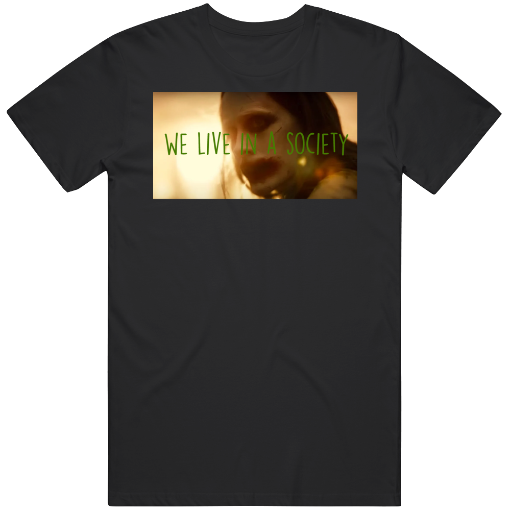 We Live In A Society Joker Quote Justice League Meme Fan V2  T Shirt