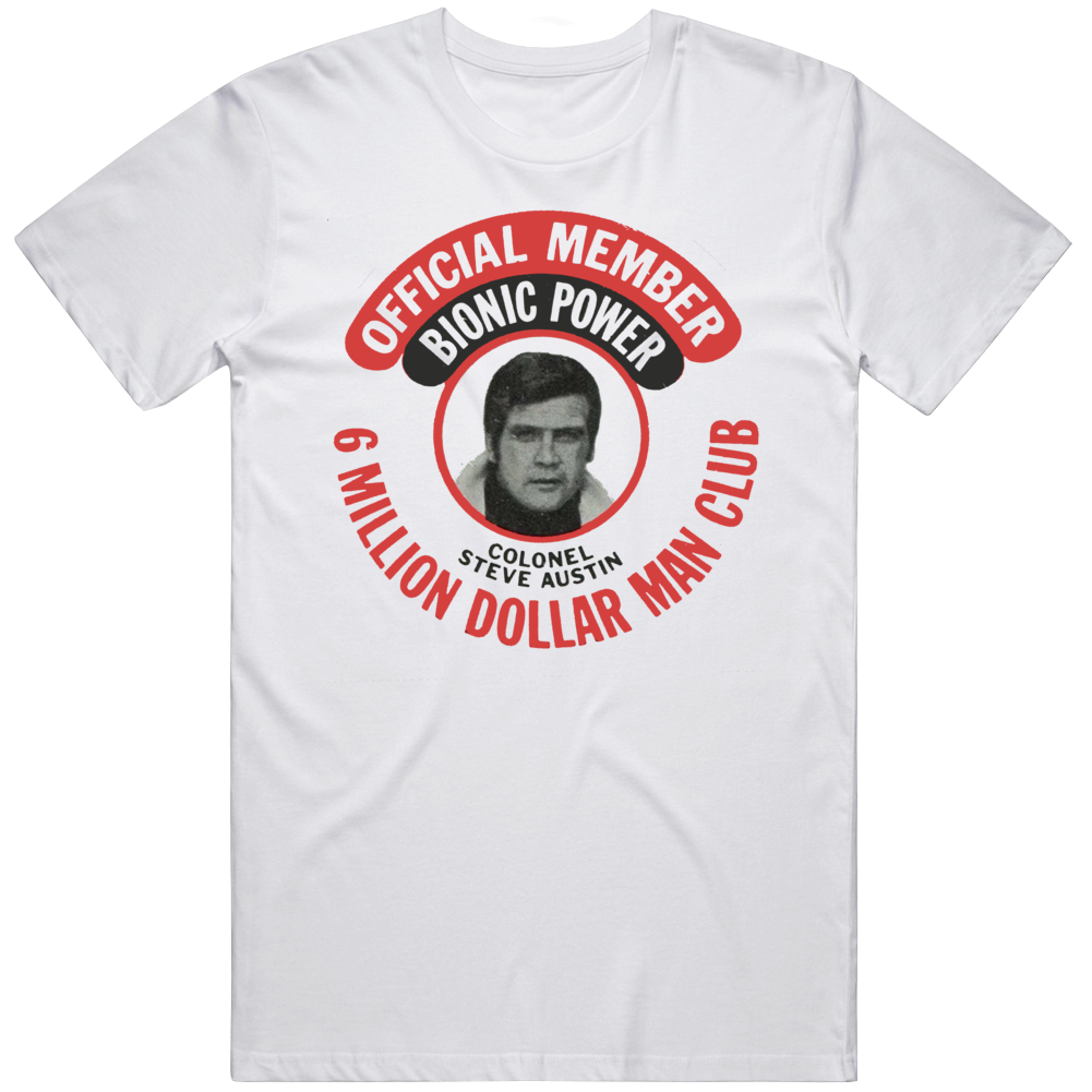 The 6 Million Dollar Man Bionic Power Member Retro Fan  T Shirt