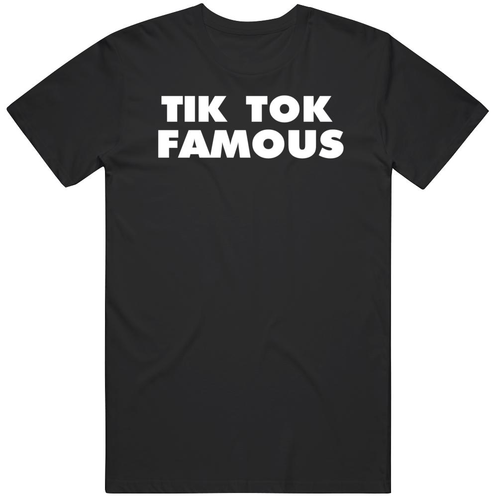 Tik Tok Famous Pop Culture Tik Tok Fan v2 T Shirt