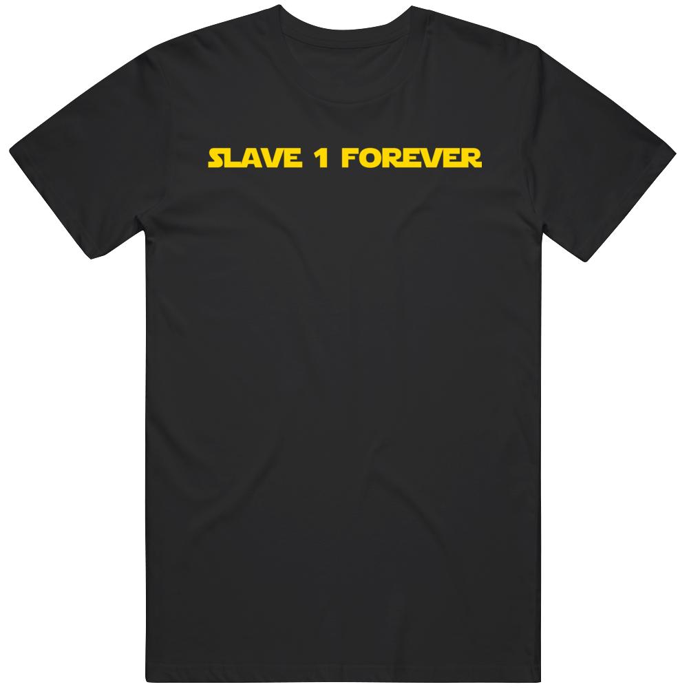 Slave One Forever Star Wars Boba Fan  T Shirt