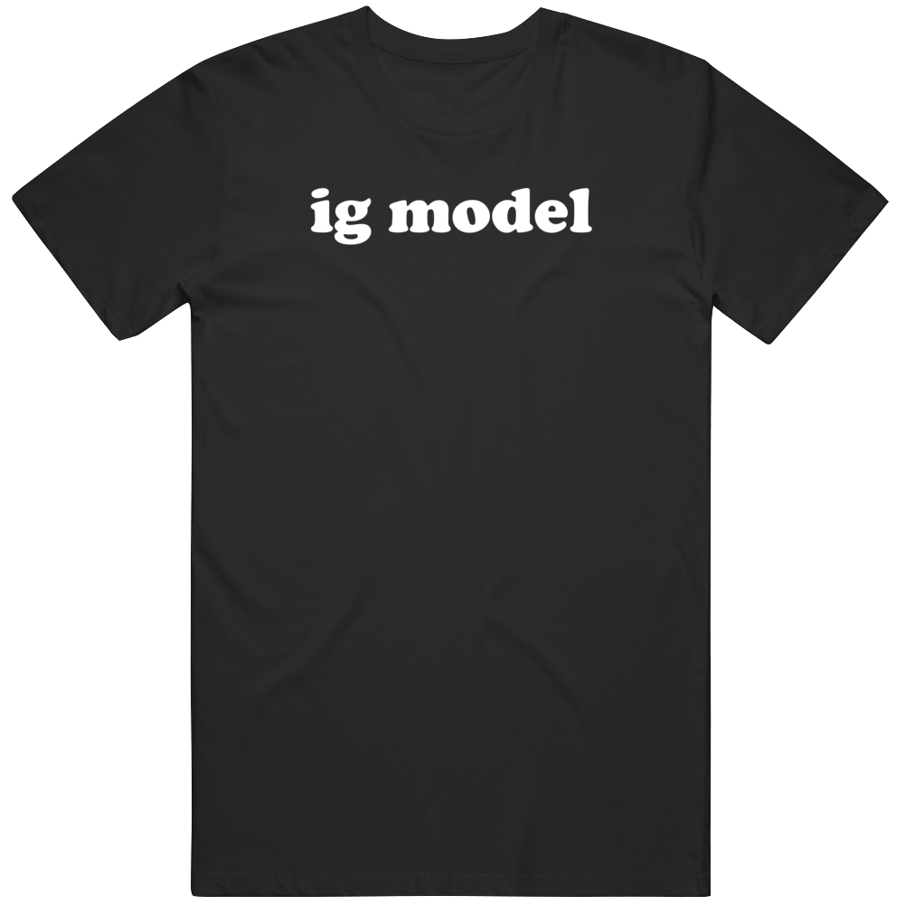 Funny IG Model Instagram Gram Fame  T Shirt