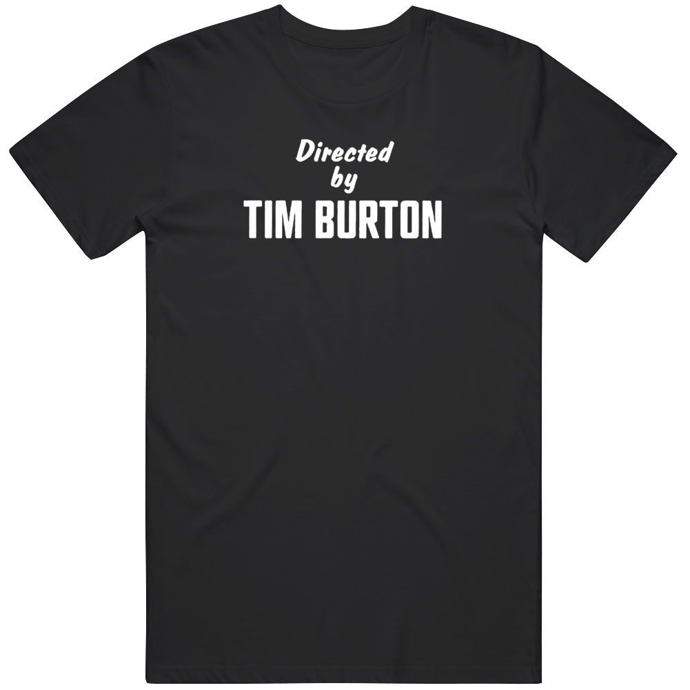 Directed By Tim Burton Movie Fan T Shirt