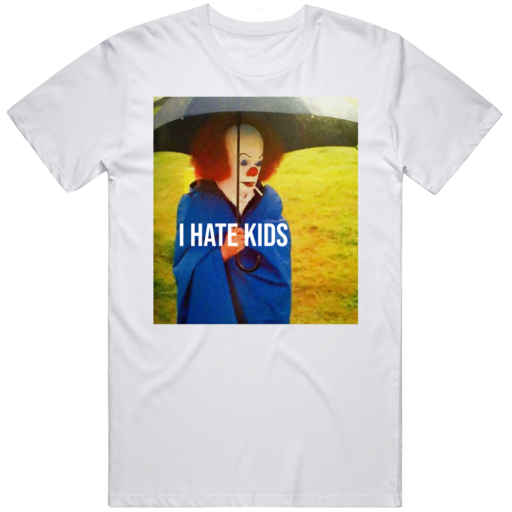 Pennywise The Clown Funny I Hate Kids IT Horror Movie Halloween Fan T Shirt