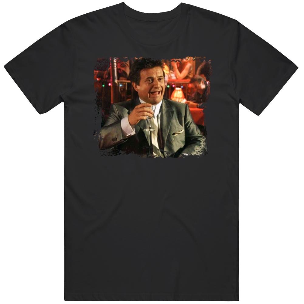 Goodfellas Joe Pesci Funny Scene Gangster Movie Classic Fan  T Shirt