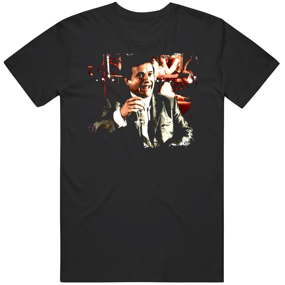 Goodfellas Joe Pesci Funny Scene Gangster Movie Classic Fan v2 T Shirt