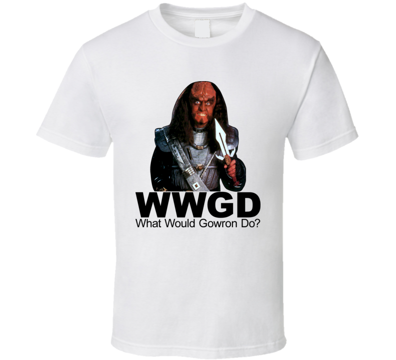 Star Trek What Would Gowron Do T Shirt