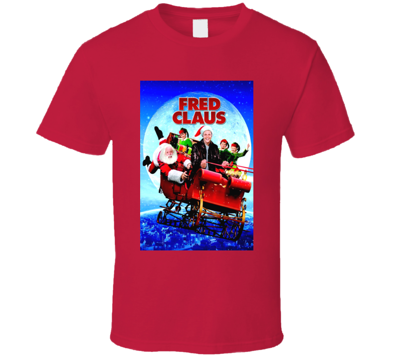 Fred Clause Christmas Movie Poster T Shirt