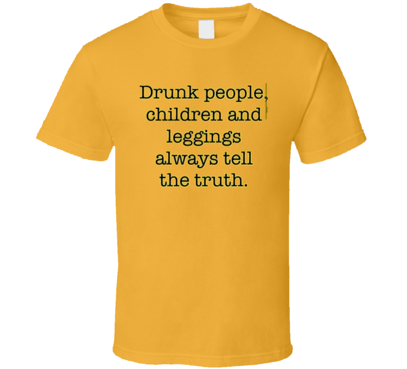 Drunk People Truth Tshirt