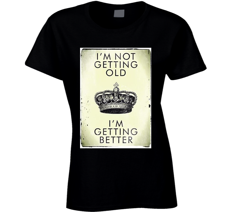 Better with Age Birthday Tshirt