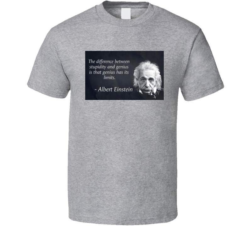 Albert Einstein Classic Quote Tshirt