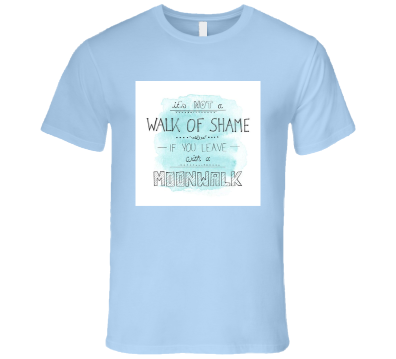Walk of Shame Hilarious Quote Tshirt