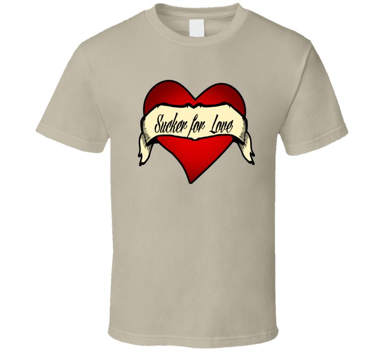 Sucker For Love Tshirt